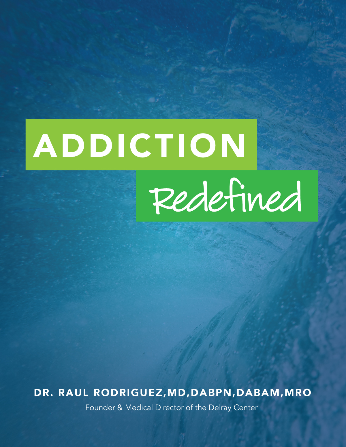 Delray Center for Recovery - Addiction:Redefined Ebook